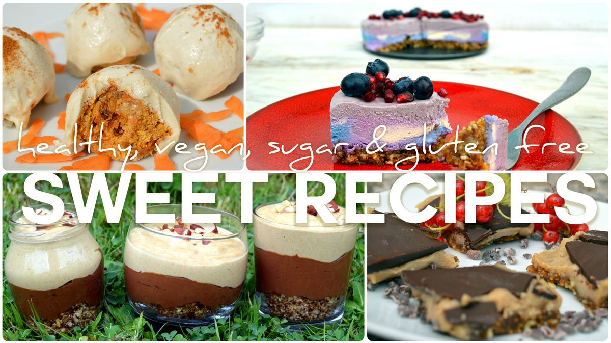 healthy sweet vegan recipes that are sugar free, dairy free and gluten free