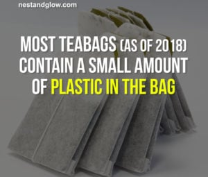 most tea bags contain plastic