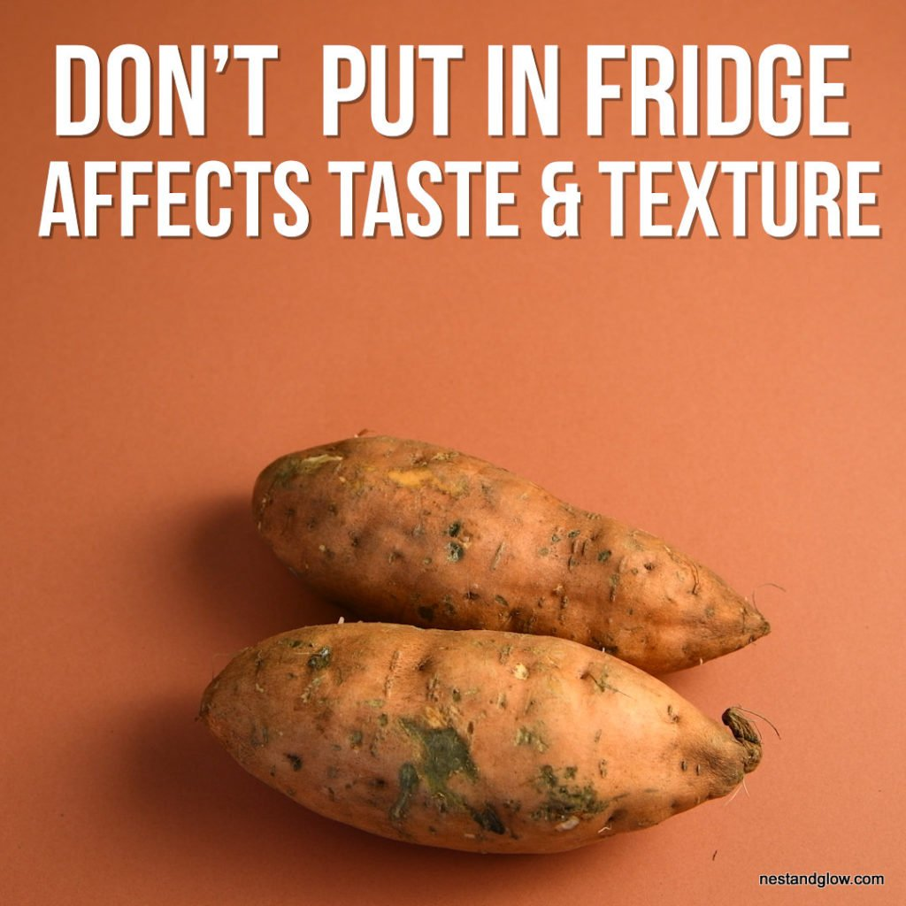 keep sweet potatos not in fridge