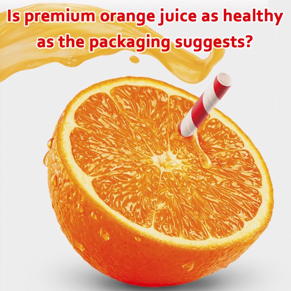 is premium orange juice as healthy as the packaging suggests?